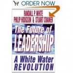 The Future of Leadership : Riding the Corporate Rapids into the 21st Century